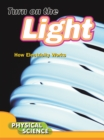 Turn On The Light : How Electricity Works - eBook