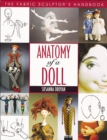 Anatomy Of A Doll : The Fabric Sculptor's Handbook - eBook