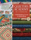 Quilters Academy Vol. 1 Freshman Year : A Skill-Building Course in Quiltmaking - eBook