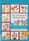 My Whimsical Quilt Garden : 20 Bird & Flower Blocks to Applique from Piece O' Cake Designs - eBook