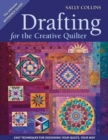 Drafting For The Creative Quilter : Easy Techniques for Designing Your Quilts, Your Way - eBook