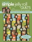 Super Simple Jelly Roll Quilts with Alex Anderson and Liz Aneloski : 9 Projects from Jelly Rolls & Charm Squares - eBook