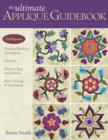 The Ultimate Applique Guidebook : 150 Patterns, Hand & Machine Techniques, History, Step-by-step Instructions, Keys to Design & Inspiration - eBook