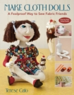 Make Cloth Dolls : A Foolproof Way to Sew Fabric Friends - eBook