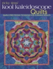 Ricky Tims' Kool Kaleidoscope Quilts : Simple Strip-Piecing Technique for Stunning Results - eBook