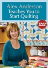 Alex Anderson Teaches You To Start Quilting Dvd : At Home with the Experts #18 - Book