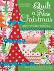 Quilt a New Christmas with Piece O'Cake Designs : Appliqued Quilts, Embellished Stockings & Perky Partridges for Your Tree - eBook