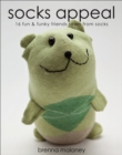 Socks Appeal : 16 Fun & Funky Friends Sewn from Socks - eBook