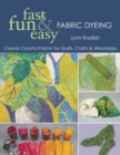 Fast Fun & Easy Fabric Dyeing - eBook
