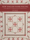 New English Paper Piecing : A Faster Approach to a Traditional Favorite - eBook