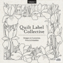 Quilt Label Collective CD Vol. 1 : Over 150 Designs to Customize, Print & Embellish - Book