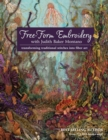 Free-Form Embroidery with Judith Baker Montano : Transforming Traditional Stitches into Fiber Art - Book