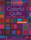 Colorful Quilts for Fabric Lovers : 10 Easy-to-Make Projects with a Modern Edge - eBook