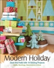 Modern Holiday : Deck the Halls with 18 Sewing Projects * Quilts, Stockings, Decorations & More - eBook