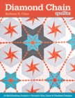 Diamond Chain Quilts : 10 Skill-Building Projects * Dynamic Star, Daisy & Pinwheel - eBook