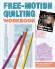 Free-Motion Quilting Workbook : Angela Walters Shows You How! - Book