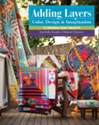 Adding Layers-Color, Design & Imagination : 15 Original Quilt Projects from Kathy Doughty of Material Obsession - eBook