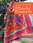 Wild Blooms & Colorful Creatures : 15 Applique Projects - Quilts, Bags, Pillows & More - eBook