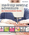 Me & My Sewing Adventure : An Intermediate Guide - eBook