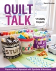 Quilt Talk : Paper-Pieced Alphabet with Symbols & Numbers * 12 Chatty Projects - eBook