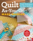 Quilt As-You-Go Made Modern : Fresh Techniques for Busy Quilters - eBook