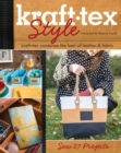 kraft-tex(TM) Style : kraft-tex Combines the Best of Leather & Fabric - Sew 27 Projects - eBook