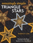 Amazingly Simple Triangle Stars : Deceptively Easy Quilts from One Block - eBook