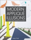 Modern Applique Illusions : 12 Quilts Create Perspective & Depth - eBook