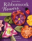 Ribbonwork Flowers : 132 Garden Embellishments - Beautiful Designs for Flowers, Leaves & More - Book