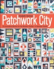 Patchwork City : 75 Innovative Blocks for the Modern Quilter - 6 Sampler Quilts - eBook