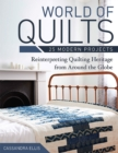 World of Quilts-25 Modern Projects : Reinterpreting Quilting Heritage from Around the Globe - eBook