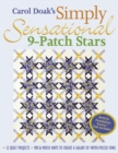 Carol Doak's Simply Sensational 9-Patch : 12 Quilt Projects  Mix & Match Units to Create a Galaxy of Paper-Pieced Stars - eBook