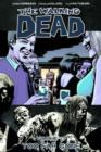 The Walking Dead Volume 13: Too Far Gone - Book