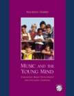 Music and the Young Mind : Enhancing Brain Development and Engaging Learning - eBook