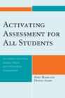 Activating Assessment for All Students : Innovative Activities, Lesson Plans, and Informative Assessment - eBook