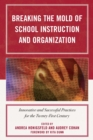 Breaking the Mold of School Instruction and Organization : Innovative and Successful Practices for the Twenty-First Century - eBook