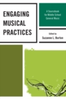 Engaging Musical Practices : A Sourcebook for Middle School General Music - eBook