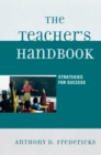 The Teacher's Handbook : Strategies for Success - eBook