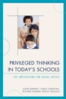 Privileged Thinking in Today's Schools : The Implications for Social Justice - eBook