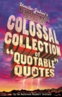 Uncle John's Bathroom Reader Colossal Collection of Quotable Quotes - eBook