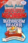Uncle John's Absolutely Absorbing Bathroom Reader - eBook
