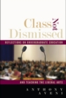 Class Not Dismissed : Reflections on Undergraduate Education and Teaching the Liberal Arts - eBook