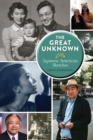 The Great Unknown : Japanese American Sketches - eBook