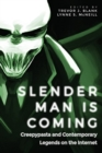 Slender Man Is Coming : Creepypasta and Contemporary Legends on the Internet - Book