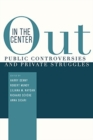 Out in the Center : Public Controversies and Private Struggles - Book