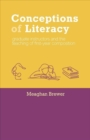 Conceptions of Literacy : Graduate Instructors and the Teaching of First-Year Composition - Book