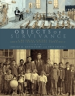 Objects of Survivance : A Material History of the American Indian School Experience - eBook