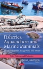 Fisheries, Aquaculture & Marine Mammals : Interrelationship, Background & Issues - Book
