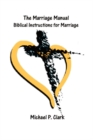 The Marriage Manual : Biblical Instructions for Marriage - eBook