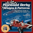 Pinewood Derby Designs & Patterns : The Ultimate Guide to Creating the Coolest Car - eBook